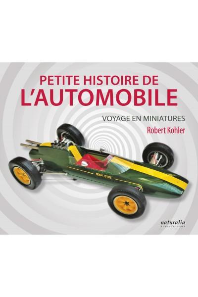 Petite histoire de l'automobile. Voyage en miniatures
