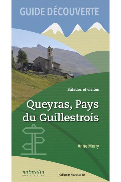Guide découverte. Balades et visites. Queyras, Pays du Guillestrois