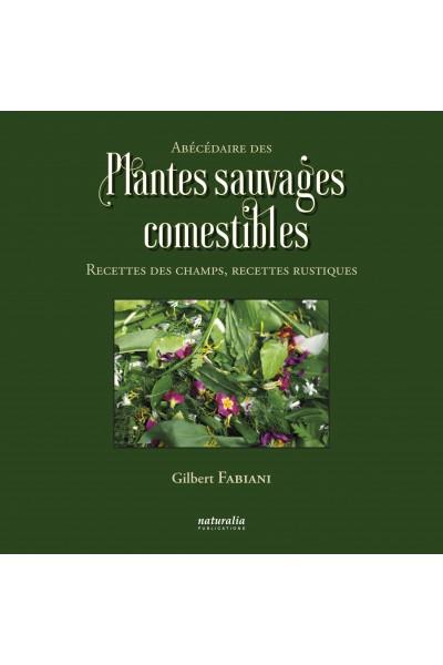 Abécédaire des plantes sauvages comestibles. Recettes des champs, recettes rustiques
