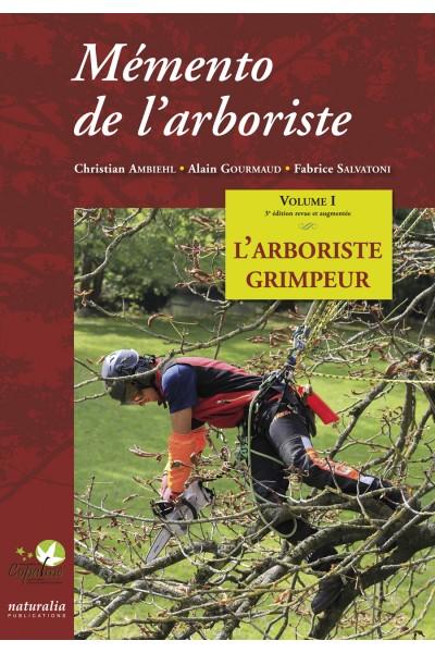 Mémento de l'arboriste, Vol 1 - L'arboriste grimpeur 3e version