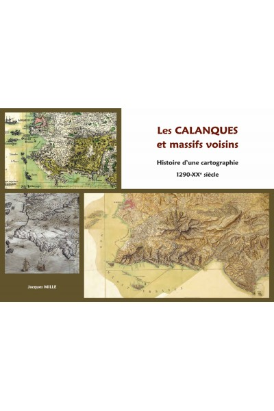 Les calanques et massifs voisins. Histoire d'une cartographie.